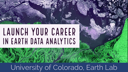 Get a professional Certificate in Earth Data Analytics at University of Colorado, Boulder